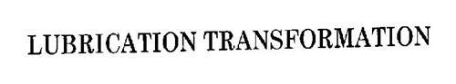 LUBRICATION TRANSFORMATION