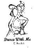DANCE WITH ME COLLECTION