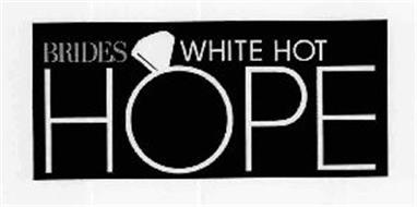 BRIDES WHITE HOT HOPE