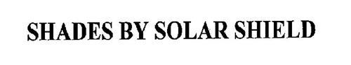 SHADES BY SOLAR SHIELD