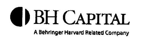 BH CAPITAL A BEHRINGER HARVARD RELATED COMPANY