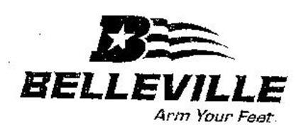 B BELLEVILLE ARM YOUR FEET.