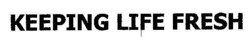 KEEPING LIFE FRESH