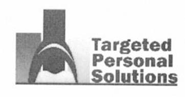 TARGETED PERSONAL SOLUTIONS
