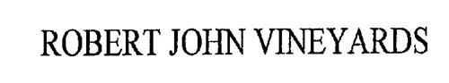 ROBERT JOHN VINEYARDS