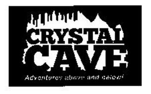 CRYSTAL CAVE ADVENTURES ABOVE  AND BELOW!