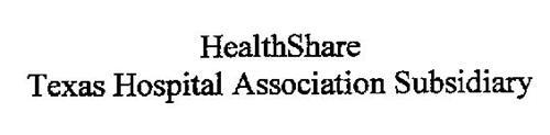 HEALTHSHARE TEXAS HOSPITAL ASSOCIATION SUBSIDIARY