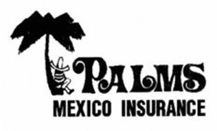 PALMS MEXICO INSURANCE