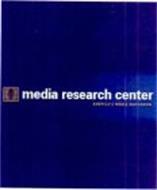 MEDIA RESEARCH CENTER AMERICA'S MEDIA WATCHDOG