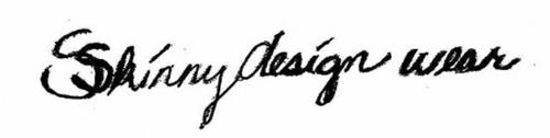 SKINNY DESIGN WEAR