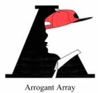 A ARROGANT ARRAY