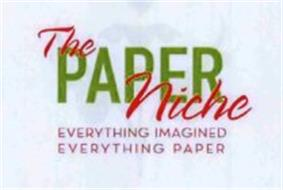 THE PAPER NICHE EVERYTHING IMAGINED EVERYTHING PAPER