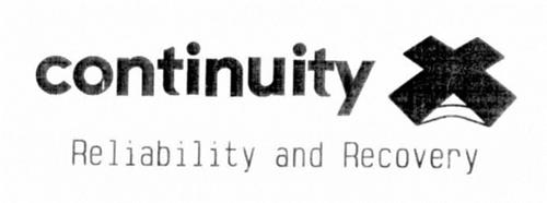 CONTINUITY X RELIABILITY AND RECOVERY