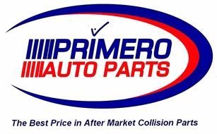 PRIMERO AUTO PARTS THE BEST PRICE IN AFTER MARKET COLLISION PARTS