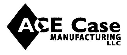 ACE CASE MANUFACTURING LLC