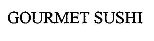 GOURMET SUSHI