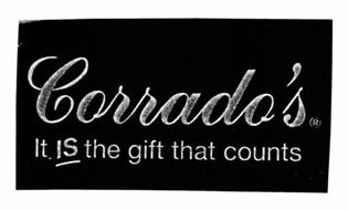 CORRADO'S IT IS THE GIFT THAT COUNTS