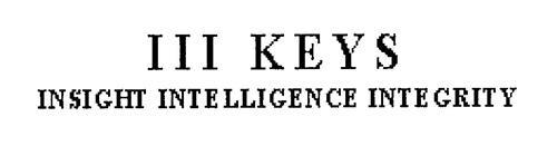 III KEYS INSIGHT INTELLIGENCE INTEGRITY