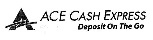 A ACE CASH EXPRESS DEPOSIT ON THE GO