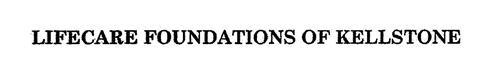 LIFECARE FOUNDATIONS AT KELLSTONE