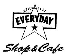 QUICK & EASY EVERYDAY SHOP & CAFE