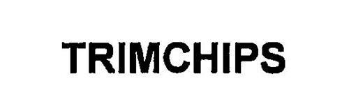TRIMCHIPS