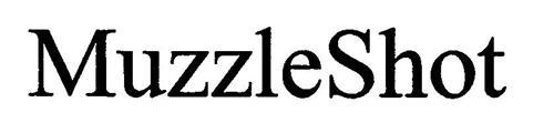 MUZZLESHOT