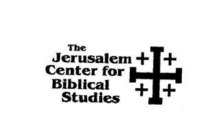 THE JERUSALEM CENTER FOR BIBLICAL STUDIES