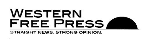 WESTERN FREE PRESS STRAIGHT NEWS. STRONG OPINION.