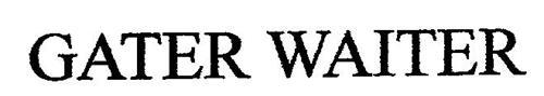 GATER WAITER