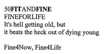 50FITANDFINE FINEFORLIFE IT'S HELL GETTING OLD, BUT IT BEATS THE HECK OUT OF DYING YOUNG FINE4NOW, FINE4LIFE