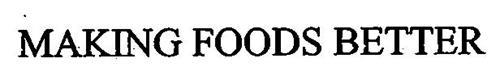 MAKING FOODS BETTER