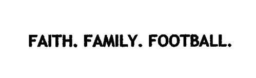 FAITH. FAMILY. FOOTBALL.