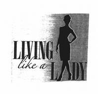 LIVING LIKE A LADY
