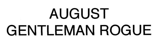 AUGUST GENTLEMAN ROGUE