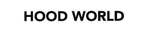 HOOD WORLD