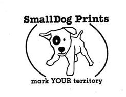 SMALLDOG PRINTS MARK YOUR TERRITORY