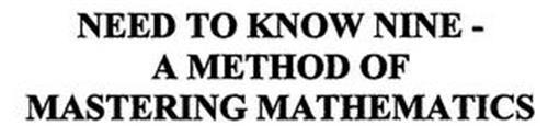 NEED TO KNOW NINE A METHOD OF MASTERING MATHEMATICS