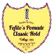 FONDÉE EN 2014 FOFITO'S POMADE CLASSIC HOLD VINTAGE 1995