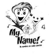 MY NAME! TU NOMBRE EN CADA CANCION