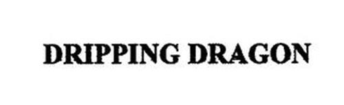DRIPPING DRAGON