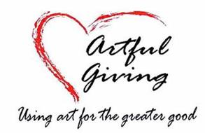 ARTFUL GIVING USING ART FOR THE GREATER GOOD