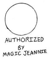 AUTHORIZED BY MAGIC JEANNIE