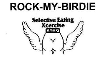 ROCK- MY- BIRDIE SELECTIVE EATING XCERCISE KYAG
