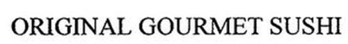 ORIGINAL GOURMET SUSHI