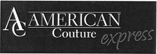 AC AMERICAN COUTURE EXPRESS