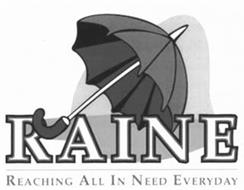 RAINE REACHING ALL IN NEED EVERYDAY