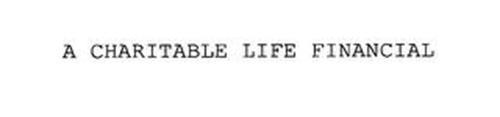 A CHARITABLE LIFE FINANCIAL