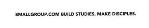 SMALLGROUP.COM BUILD STUDIES. MAKE DISCIPLES.