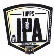 TUPPS IPA INDIA PALE ALE TUPPS BREWERY HANDCRAFTED IN MCKINNEY, TX.